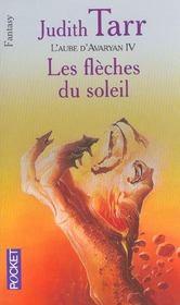 L'Aube D'Avaryan T.4 ; Les Fleches Du Soleil - Intérieur - Format classique