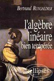 L'Algebre Lineaire Bien Temperee - Intérieur - Format classique