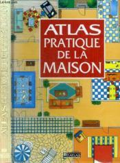 Atlas Pratique De La Maison - Couverture - Format classique