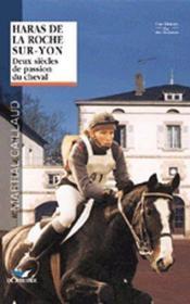 Haras de la Roche-sur-Yon ; deux siècles de passion du cheval - Couverture - Format classique