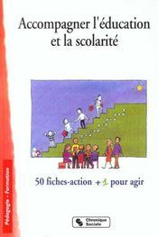 Accompagner l'education et la scolarite 50 fiches-action + 1 pour agir - Intérieur - Format classique