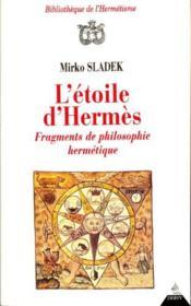L'etoile d'Hermes ; fragments de philosophie hermetique - Couverture - Format classique