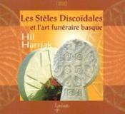 Hil harriak - les steles discoidales et l'art funeraire basque - Couverture - Format classique