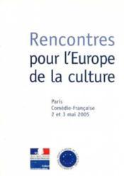 Rencontres pour l'Europe de la culture, Paris comedie -Francaise 2 et 3 mai 2005 - Couverture - Format classique