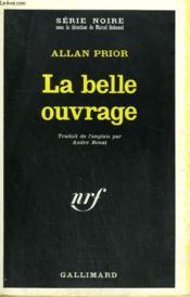 La Belle Ouvrage. Collection : Serie Noire N° 1195 - Couverture - Format classique