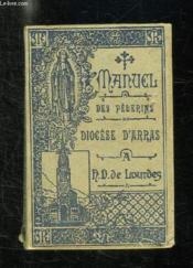 Manuel Des Pelerins Du Diocese D Arras A Notre Dame De Lourdes. - Couverture - Format classique