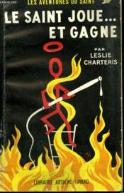 Le Saint Joue... Et Gagne. Les Aventures Du Saint N° 15. - Couverture - Format classique