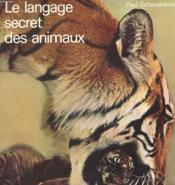 Le Langage Secret Des Animaux - Couverture - Format classique