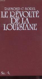 Le Revolte De La Louisiane - Vie Mysterieuse De Jean Laffitte, Le Semeur De Tempete - Couverture - Format classique