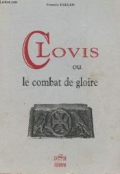 Clovis Ou Le Combat De La Gloire - Couverture - Format classique