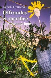 Offrandes et sacrifices en mesoamerique - Intérieur - Format classique