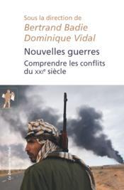 Nouvelles guerres ; comprendre les conflits du XXIe siècle - Couverture - Format classique