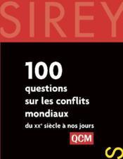 100 questions sur les conflits mondiaux du XXe siècle à nos jours ; QCM - Couverture - Format classique