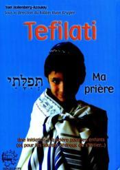 Tefilati ; ma prière - Couverture - Format classique