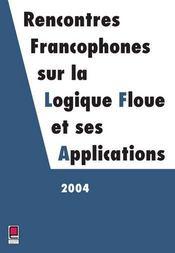 Lfa 2004 Rencontres Francophones Sur La Logique Floue Et Ses Applications (édition 2004) - Intérieur - Format classique