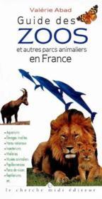 Guide Des Zoos Et Autres Parcs Animaliers En France - Couverture - Format classique