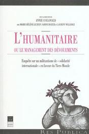 L'humanitaire ou le management des devouements enquete sur un militantisme de solidarite internation - Intérieur - Format classique