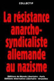 La Resistance Anarcho-Syndicaliste Allemande Au Nazisme - Couverture - Format classique