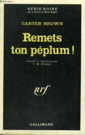 Remets Ton Peplum ! Collection : Serie Noire N° 1347 - Couverture - Format classique