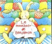 Le Mouchoir De Benjamin. Les Albums Du Pere Castor. - Couverture - Format classique