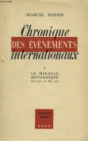 Chronique Des Evenements Internationaux. Tomes I : Le Miracle Britanique - Couverture - Format classique