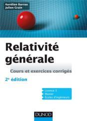 Relativité générale ; cours et exercices corrigés (2e édition) - Couverture - Format classique