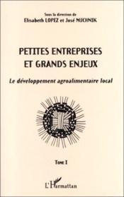 Petites Entreprises Et Grands Enjeux T.1 ; Developpement Agroalimentaire Local - Couverture - Format classique