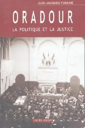 Oradour, la politique et la justice - Couverture - Format classique