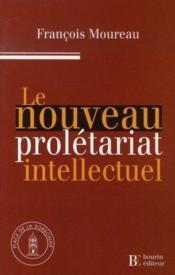 Le nouveau prolétariat intellectuel - Couverture - Format classique