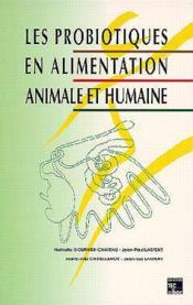 Les Probiotiques En Alimentation Animale Et Humaine - Couverture - Format classique