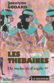 Les thebaines t.2 ; de roche et d'argile - Intérieur - Format classique