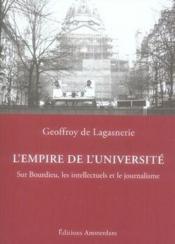 L'empire de l'université ; sur bourdieu, les intellectuels et le journalisme - Couverture - Format classique