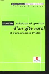 Marche, creation et gestion d'un gite rural et d'une chambre d'hotes - Couverture - Format classique