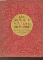 Les Animaux Vivants Du Monde - Histoire Naturelle - Couverture - Format classique