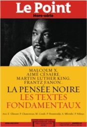 LE POINT REFERENCES N.22 ; la pensée noire ; les textes fondamentaux - Couverture - Format classique