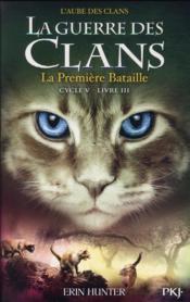 La guerre des clans - cycle 5 ; l'aube des clans T.3 ; la première bataille - Couverture - Format classique
