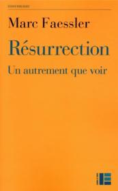 Résurrection : un autrement que voir - Couverture - Format classique