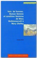 Voix de femmes ; roman féminin et condition féminine de Mary Wollstonecraft à Mary Shelley - Couverture - Format classique