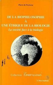 De La Biophilosophie A Une Ethique De La Biologie - Intérieur - Format classique
