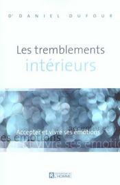 Les tremblements intérieurs ; accepter et vivre ses émotions - Intérieur - Format classique