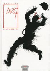 Arq t.3 ; mémoires t.2 - Couverture - Format classique