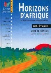 Horizons D Afrique Francais Cm2 6e Annee Collectif