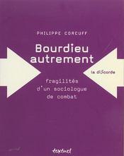 Bourdieu autrement ;fragilités d'un sociologue de combat - Intérieur - Format classique