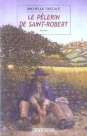 Le pelerin de saint-robert - Couverture - Format classique