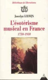 L'ésotérisme musical en france (1750 - 1950) - Couverture - Format classique