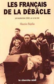 Les français de la débâcle ; juin-septembre 1940 ; un si bel été - Intérieur - Format classique