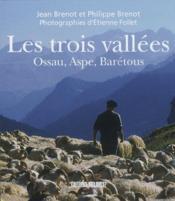 Les trois vallees, aspe, ossau, baretous - Couverture - Format classique