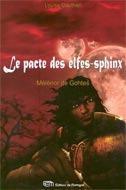 Le pacte des elfes-sphinx t.1 ; Mélénor de Gothes - Couverture - Format classique
