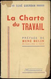 LA CHARTE DU TRAVAIL, Préface de René Belin, texte officiel de la loi du 4 octobre 1941 - Couverture - Format classique