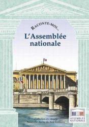 RACONTE-MOI... ; l'assemblée nationale - Couverture - Format classique